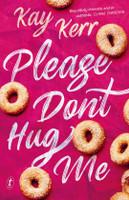 Please Dont Hug Me