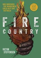 Fire Country How Indigenous Fire Management