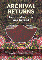 Archival Returns Central Australia and Beyond