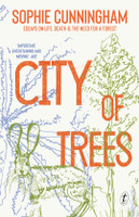 City of Trees Essays on Life, Death and the