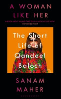 A Woman Like Her The Short Life of Qandeel Baloch