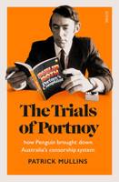 Trials of Portnoy, The - How Penguin brought down Australia's censorship system