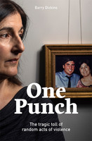 One Punch - The Tragic Toll of Random Acts of Violence