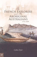 The French explorers and the Aboriginal Australians 1772-1839