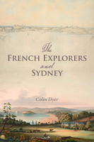 The French explorers and Sydney 1788-1831