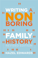 Writing a Non-boring Family History