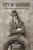 City of shadows : Sydney police photographs,1912-1948