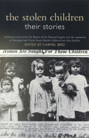 The stolen children : their stories : including extracts from the Report of the National Inquiry into the separation of Aboriginal and Torres Strait Islander Children from their families