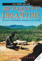 Archeology of the Dreamtime - The story of prehistoric Australia and its people