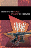 Disciplining the savages : savaging the disciplines