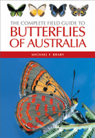 The complete field guide to butterflies of Australia (Paperback)