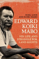 Edward Koiki Mabo: His Life and Struggle for Land Rights