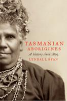 Tasmanian aborigines : a history since 1803