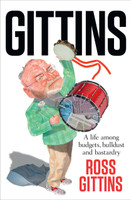 Gittins : a life among budgets, bulldust and bastardry