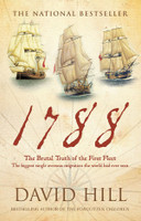 1788 : the brutal truth of the First Fleet : the biggest single overseas migration the world had ever seen
