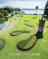 The Royal Botanic Garden Sydney : the first 200 years