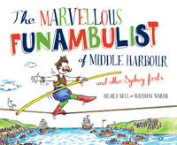 The Marvellous Funambulist of Middle Harbour and Other Sydney Firsts