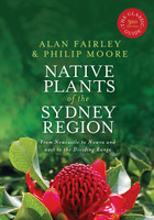 Native plants of the Sydney region : from Newcastle to Nowra and west to the Dividing Range