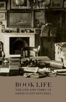 Book life : the life and times of David Scott Mitchell