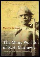 The Many Worlds of RH Mathews In search of an Australian anthropologist