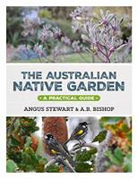 The Australian native garden : a practical guide: A Practical Guide