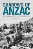 Shadows of Anzac : an intimate history of Gallipoli