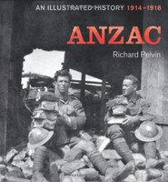 ANZAC : an illustrated history 1914-1918