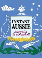 Instant Aussie : Australia in a nutshell