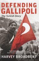 Defending Gallipoli : the Turkish story