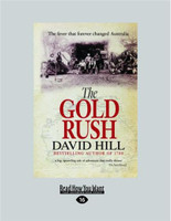 The gold rush : the fever that forever changed Australia