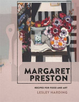 Margaret Preston : recipes for food and art: Recipes for Food and Art