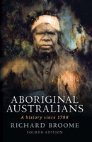 Aboriginal Australians : a history since 1788