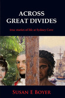 Across great divides : true stories of life at Sydney Cove