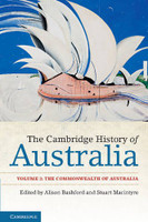 The Cambridge History of Australia: Volume 2, the Commonwealth of Australia.