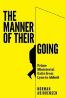 Manner of their going : prime ministerial exits from Lyne to Abbott
