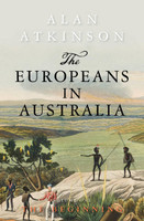 The Europeans in Australia. Volume one, The beginning