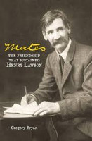 Mates: The Friendship That Sustained Henry Lawson (2016, Hardcover)