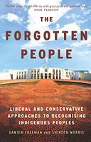 The forgotten people : liberal and conservative approaches to recognising indigenous peoples