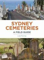 Sydney Cemetaries A Field Guide