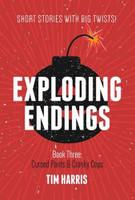 Exploding Endings (Book Three)