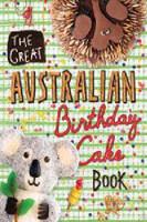 Great Australian Birthday Cake Book