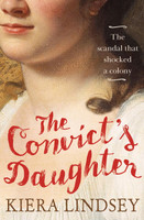 The Convict's Daughter The Scandal that Shocked a Colony