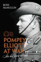 Pompey Elliott at War In His Own Words