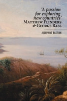 'A passion for exploring new countries': Matthew Flinders & George Bass