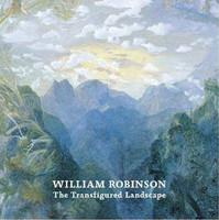 William Robinson The Transfigured Landscape