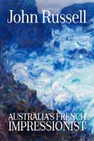 John Russell Australias french impressionist