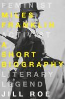 Miles Franklin A Short Biography