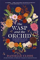 The Wasp and The Orchid Remarkable Life of Australian Naturalist Edith Coleman
