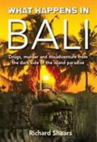What Happens in Bali The Dark Side of the