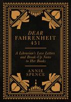 Dear Fahrenheit 451 A Librarian's Love Letters